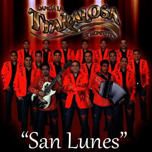 San Lunes - Single by Banda La Trakalosa