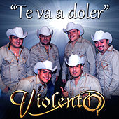Play & Download Te Va A Doler - Single by Grupo Violento | Napster