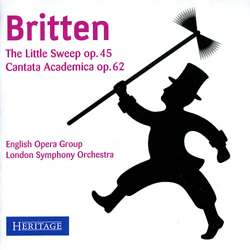 Britten: The Little Sweep & Cantata Academia by Various Artists