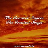 Play & Download The Greatest Singers The Greatest Songs by Various Artists | Napster