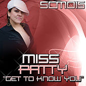Play & Download Get To Know You by Miss Patty | Napster