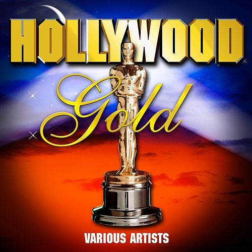 Play & Download Hollywood Gold by Various Artists | Napster