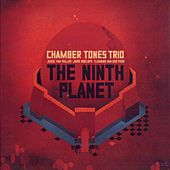 The Ninth Planet by Jesse van Ruller Chambertones trio