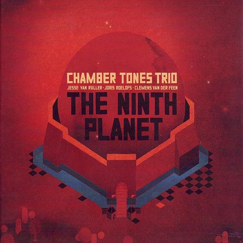 Play & Download The Ninth Planet by Jesse van Ruller Chambertones trio | Napster