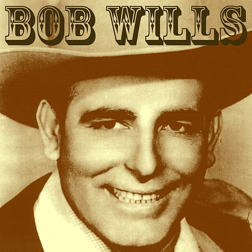 Play & Download Bob Wills by Bob Wills | Napster