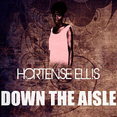 Play & Download Down The Aisle by Hortense Ellis | Napster