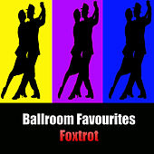Ballroom Favourites: Foxtrot by Various Artists