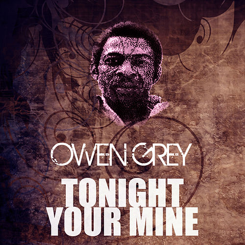Play & Download Tonight Your Mine by Owen Gray | Napster