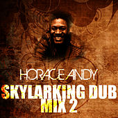 Skylarking Dub Mix 2 by Horace Andy