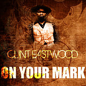 On Your Mark by Clint Eastwood
