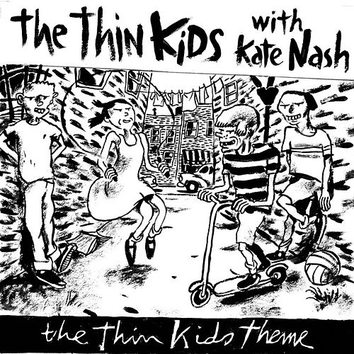 Play & Download The Thin Kids Theme/Warrior in Woolworths by Kate Nash | Napster