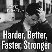 Play & Download Harder Better Faster Stronger by Mike Tompkins | Napster