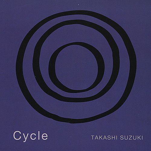 Play & Download Cycle by Takashi Suzuki | Napster