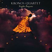 Night Prayers by Kronos Quartet
