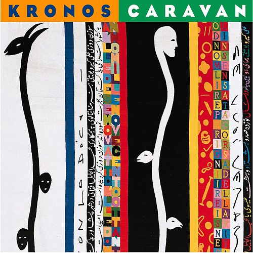 Play & Download Kronos Caravan by Kronos Quartet | Napster