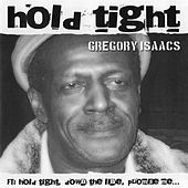 Play & Download Hold Tight by Gregory Isaacs | Napster