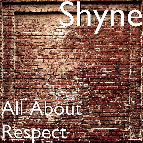 Play & Download All About Respect (feat. Odogg) by Shyne | Napster