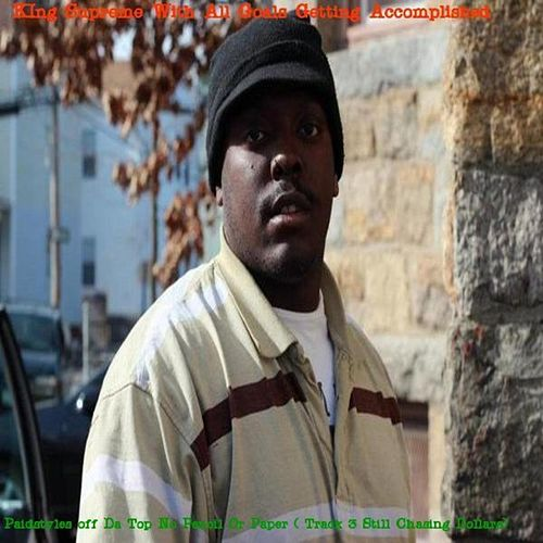 Paidstyles Off da Top No Pencil or Paper (Track 3 Still Chasing Dollars) by King Supreme