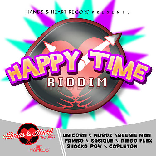 Play & Download Happy Time Riddim by Various Artists | Napster