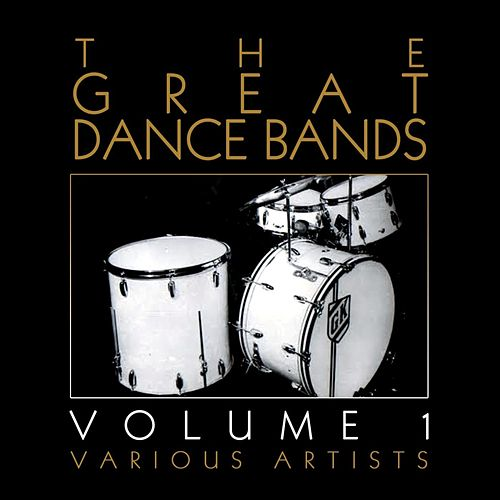 Play & Download The Great Dance Bands Volume 1 by Various Artists | Napster
