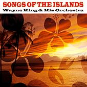 Play & Download Songs Of The Islands by Wayne King | Napster