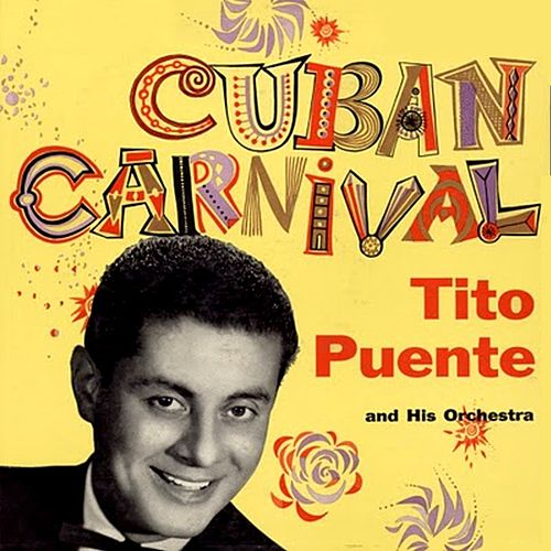 Play & Download Cuban Carnival by Tito Puente   Napster