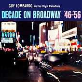 Decade On Broadway '46-'56 by Guy Lombardo