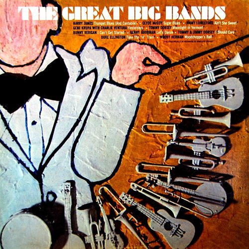 Play & Download The Great Big Bands by Various Artists | Napster