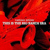 Play & Download This Is The Big Bands Era by Various Artists | Napster