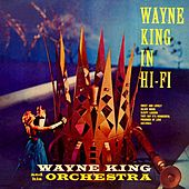 Play & Download Wayne King In Hi Fi by Wayne King | Napster