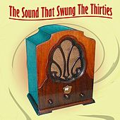Play & Download The Sound That Swung The Thirties by Various Artists | Napster