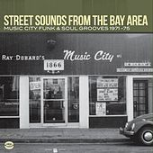 Street Sounds From The Bay Area: Music City Funk & Soul Grooves 1971-75 by Various Artists