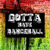 Gotta Have Dancehall Platinum Edition by Various Artists
