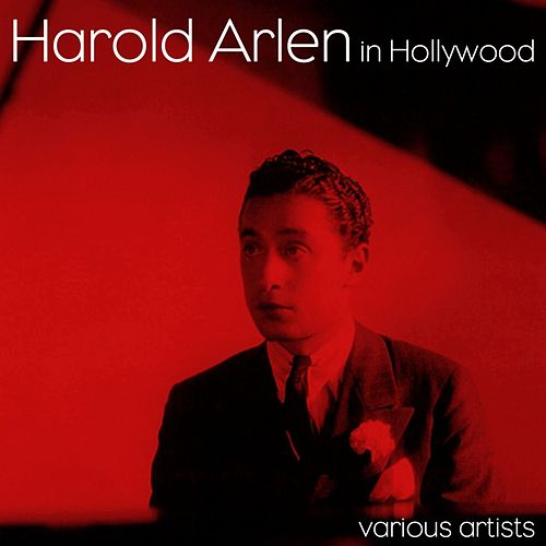 Harold Arlen In Hollywood by Various Artists