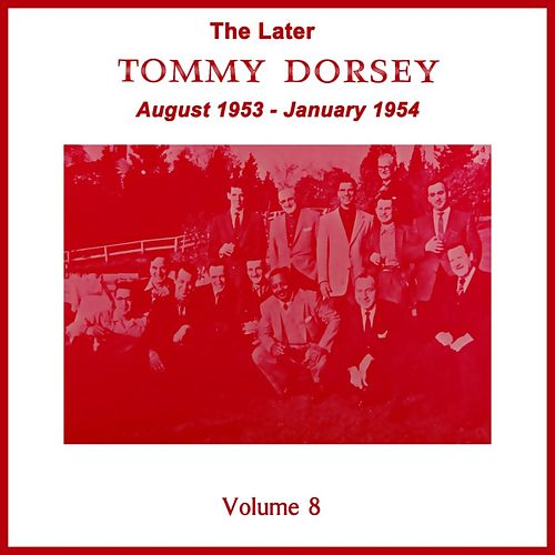 Play & Download Volume 8 by Tommy Dorsey | Napster