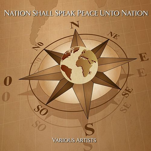 Play & Download Nation Shall Speak Peace Unto Nation by Various Artists | Napster