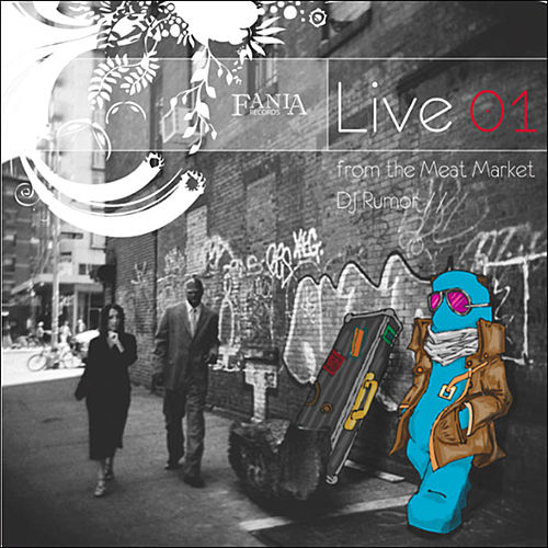 Play & Download Fania Live 01 From The Meat Market With DJ Rumor by Various Artists | Napster