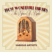 Play & Download Those Wonderful Thirties - The Stars Of Radio by Various Artists | Napster