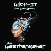 The Weathermaker by Wick-it The Instigator