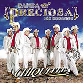 Play & Download Chiquitita by Banda Preciosa De Durango | Napster