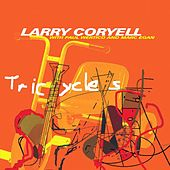 Play & Download Tricycles by Larry Coryell | Napster