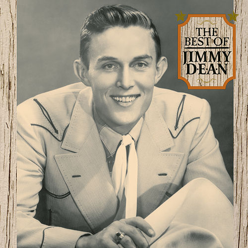 Play & Download The Best Of Jimmy Dean by Jimmy Dean | Napster