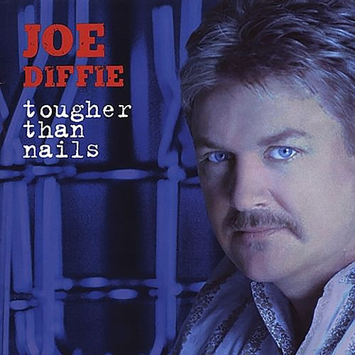Tougher Than Nails by Joe Diffie