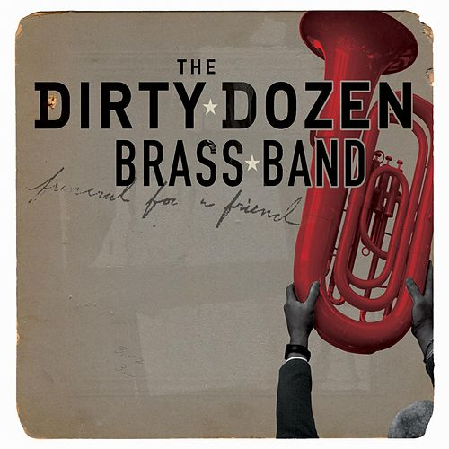 Play & Download Funeral for a Friend by The Dirty Dozen Brass Band | Napster