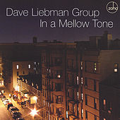 In A Mellow Tone by David Liebman