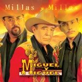 Millas & Millas by Miguel Y Miguel