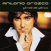 Play & Download Semilla Del Silencia by Antonio Orozco | Napster