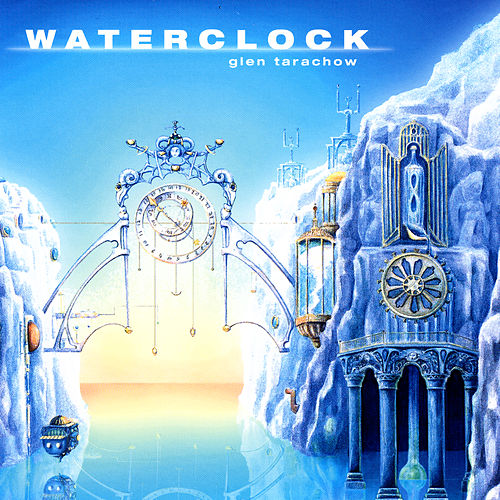 Play & Download Waterclock by Glen Tarachow | Napster