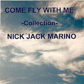 Come Fly With Me (Collection) by Nick Jack Marino