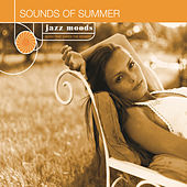 Jazz Moods: Sounds Of Summer by Various Artists